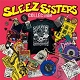SLEEZ SISTERS/COLLECTION