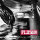 FLUSH!!/CHANGE WITH A SHOUT