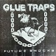 GLUE TRAP/FUTURE SHOCK