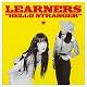 LEARNERS/HELLO STRANGER