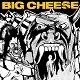 BIG CHEESE/DON'T FORGET TO TELL THE WORLD