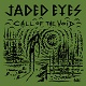 JADED EYES/CALL OF THE VOID