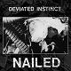 DEVIATED INSTINCT/NAILED (LTD.500)