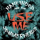 HANK WOOD AND THE HAMMERHEADS/USE ME