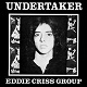 EDDIE CRISS GROUP/UNDERTAKER