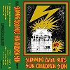 SLAMMING AVOID NUTS // SUN CHILDREN SUN/SPLIT (LTD.200)