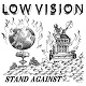 LOW VISION/STAND AGAINST