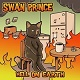 SWAN PRINCE/HELL ON EARTH (LTD.218 ORANGE/BLACK SPLATTER)