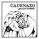 CADENAXO/LENGUAS PODRIDAS