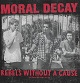 MORAL DECAY/REBEL WITHOUT A CAUSE