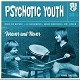 PSYCHOTIC YOUTH/FOREVER AND NEVER