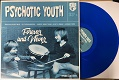 PSYCHOTIC YOUTH/FOREVER AND NEVER (LTD.BLUE VINYL)