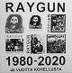RAYGUN/1980-2020 40 VUOTTA KOHELLUSTA (LTD.100)