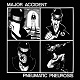 MAJOR ACCIDENT/PNEUMATIC PNEUROSIS (限定カラー盤/WHITE VINYL)