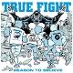 TRUE FIGHT/REASON TO BELIEVE