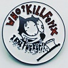 SWANKYS/エナメル・ピンバッジ (円型/WHO? KILL FERIX)