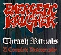 ENERGETIC KRUSHER/THRASH RITUAL - A COMPLETE DISCOGRAPHY