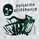 """POVLACION // DESPERDICIO/SPLIT """"ANTIBIOTICOS"""" (LTD.400)"""