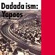ヤプーズ/YAPOOS/ダダダ イズム (初回生産限定盤)